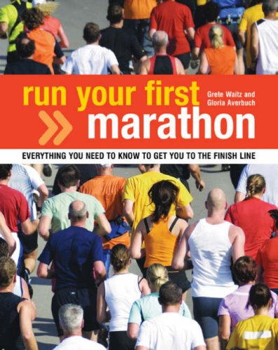 run-your-first-marathon-everything-you-need-to-know-to-make-it-to-the-finish-line-everything-you-nee