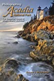 img - for Photographing Acadia National Park: The Essential Guide to When, Where, and How book / textbook / text book