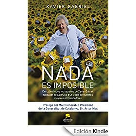 Nada es imposible: DESCUBRE TODOS LOS SECRETOS DE XAVIER GABRIEL, FUNDADOR DE LA BRUIXA D'OR
