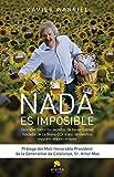 Nada es imposible: DESCUBRE TODOS LOS SECRETOS DE XAVIER GABRIEL, FUNDADOR DE LA BRUIXA D'OR (COLECCION ALIENTA)