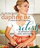 Relish by Daphne Oz (April 16 2013)