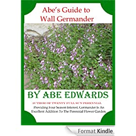 Abe's Guide to Wall Germander (English Edition)