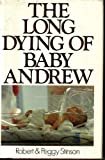 img - for The Long Dying of Baby Andrew book / textbook / text book