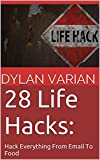28 Life Hacks: Hack Everything From Email To Food