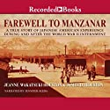Farewell to Manzanar (       UNABRIDGED) by Jeanne Wakatsuki Houston Narrated by Jennifer Ikeda