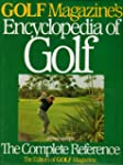 Golf Magazine's Encyclopedia of Golf:...