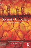 img - for Security Unbound: Enacting Democratic Limits (Critical Issues in Global Politics) book / textbook / text book