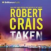 Taken: An Elvis Cole - Joe Pike Novel, Book 15 | Robert Crais