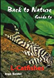 Back to Nature: Guide to L-Catfishes
