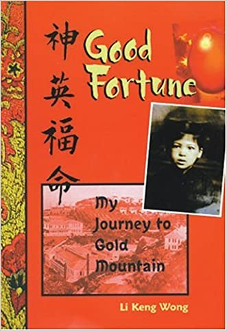 Good Fortune: My Journey to Gold Mountain