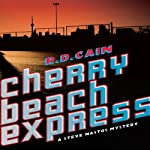 Cherry Beach Express: A Steve Nastos Mystery, Book 1 (       UNABRIDGED) by R. D. Cain Narrated by Bob Dunsworth