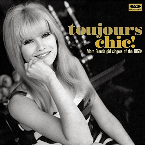 VA – Toujours Chic More French Girl Singers Of The 1960s – FR – REMASTERED – CD – FLAC – 2015 – NBFLAC