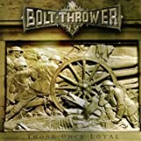 Those Once Loyal by Bolt Thrower (2005) Audio CD
