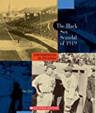 The Black Sox Scandal of 1919 (Cornerstones of Freedom: Second) (0531208281) by Elish, Dan