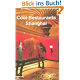 Cool Restaurants Shanghai (Cool Restaurants)