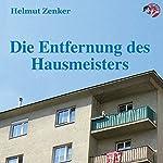 Die Entfernung des Hausmeisters   Helmut Zenker