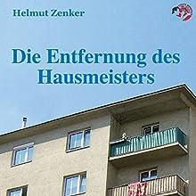 Die Entfernung des Hausmeisters Hörbuch von Helmut Zenker Gesprochen von: Peter Patzak