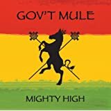 Mighty High ~ Gov't Mule