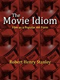 The Movie Idiom: Film as a Popular Art Form