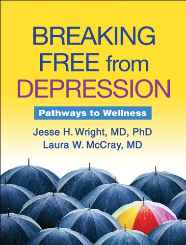 Breaking Free from Depression: Pathways to Wellness (The Guilford Self-Help Workbook Series) [Jesse H. Wright - Laura W. McCray] (Tapa Blanda)