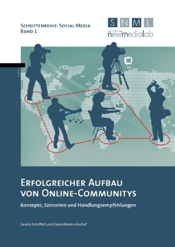 Erfolgreicher Aufbau von Online-Communitys: Konzepte, Szenarien und Handlungsempfehlungen