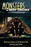 Monsters of West Virginia: Mysterious Creatures in the Mountain State (0811710289) by Guiley, Rosemary Ellen