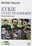 Syrie, l'Etat de barbarie
