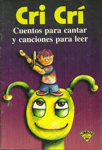 CRI CRI , CUENTOS PARA CANTAR Y CANCIONES PARA LEER, SPANISH EDITION From sep biblioteca escolar