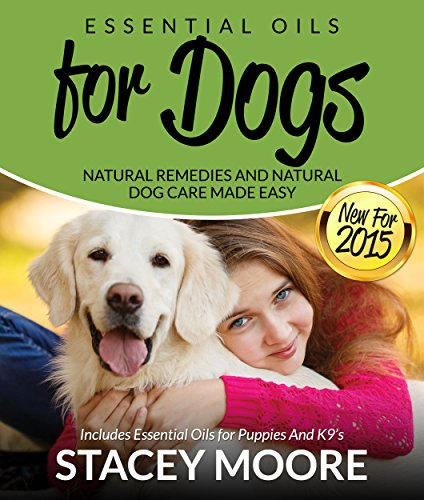 essential-oils-for-dogs-natural-remedies-and-natural-dog-care-made-easy-includes-essential-oils-for-