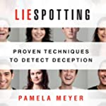 Liespotting: Proven Techniques to Det...