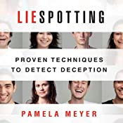 Liespotting: Proven Techniques to Detect Deception | [Pamela Meyer]