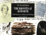 img - for The World within: Brontes at Haworth - A Life in Letters, Diaries and Writings (Illustrated Letters) book / textbook / text book
