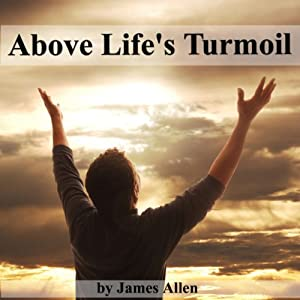 Above Life's Turmoil | [James Allen]