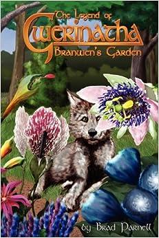 Branwen's Garden: Brad Parnell, Jason Walters, Dave Mattingly: 9780982006764: Amazon.com: Books
