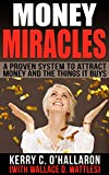 Money Miracles: A Proven System to Attract Money and the Things it Buys (Lifes Not Rocket Science Book 1)