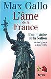 L' âme de la France : une histoire de la nation des origines à nos jours