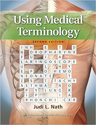 Using Medical Terminology written by Judi Lindsley Nath PhD