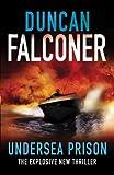 Duncan Falconer Undersea Prison (John Stratton)