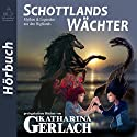 Schottlands Wächter: Mythen & Legenden aus den Highlands [Myths & Legends from the Highlands] Hörbuch von Katharina Gerlach Gesprochen von: Linda Joy