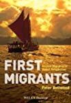First Migrants: Ancient Migration in...