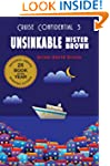 Unsinkable Mister Brown (Cruise Confi...