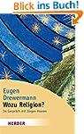 Wozu Religion?: Sinnfindung in Zeiten...