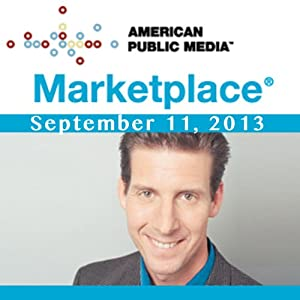 Marketplace, September 11, 2013 | [Kai Ryssdal]