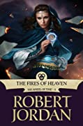 The Fires of Heaven: Book Five of 'The Wheel of Time' by Robert Jordan, George R. R. Martin cover image