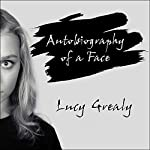 Autobiography of a Face | Lucy Grealy