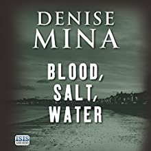 Blood, Salt, Water (       UNABRIDGED) by Denise Mina Narrated by Cathleen McCarron