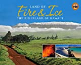 img - for Land of Fire & Ice: The Big Island (Island Treasures) book / textbook / text book