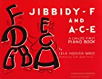 Jibbidy F and A C E Childs First Pian...