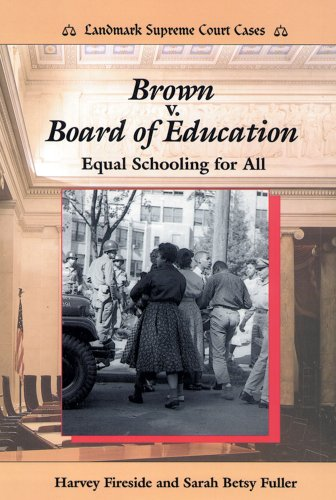 Brown v. Board of Education: Equal Schooling for All (Landmark Supreme Court Cases)