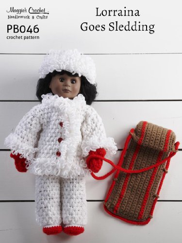 Crochet Pattern Lorraina Goes Sledding PB046-R Everything necessary for a winter outing including a sled, winter jacket, snow pants, mittens, and hat.